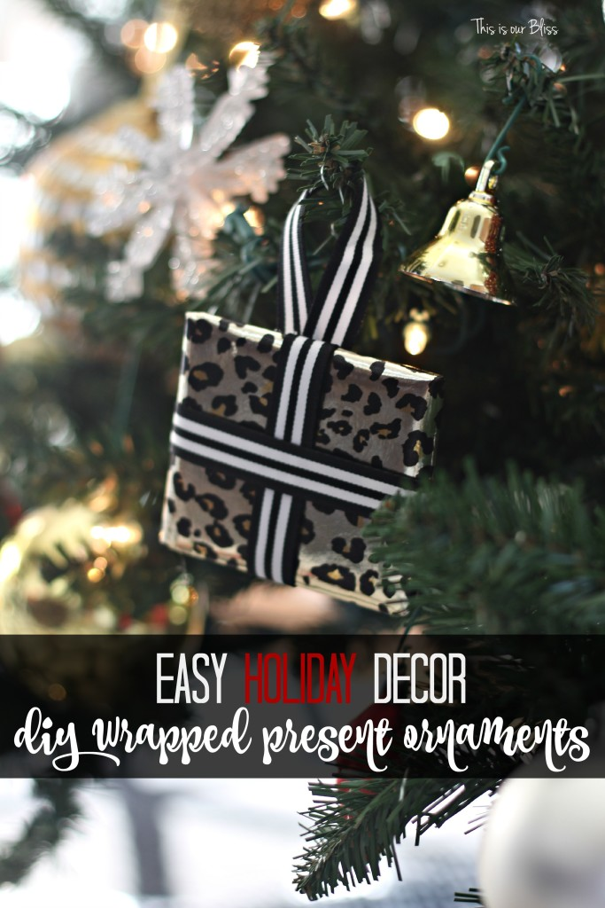 Easy holiday decor- DIY wrapped present ornaments - This is our Bliss